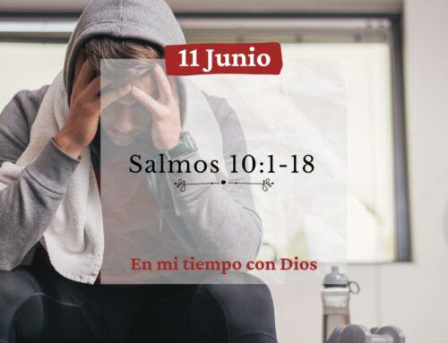 En mi tiempo con Dios de hoy. Salmos 10: 1-18