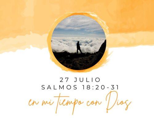En mi tiempo con Dios de hoy. Salmos 18: 20-31