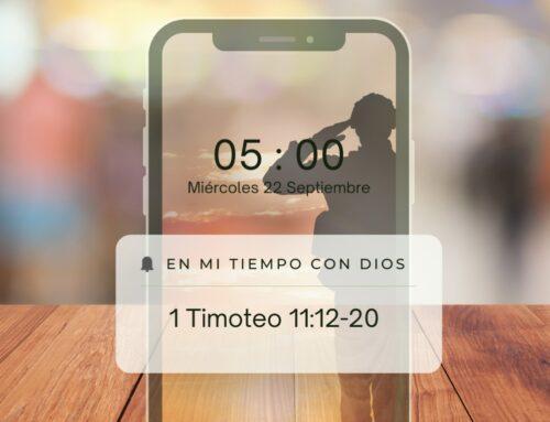 En mi tiempo con Dios de hoy. 1 Timoteo 1: 12-20