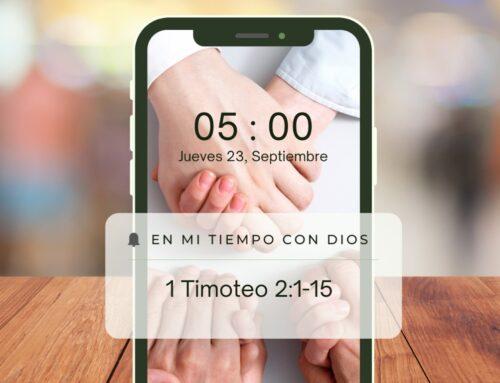 En mi tiempo con Dios de hoy. 1 Timoteo 2: 1-15