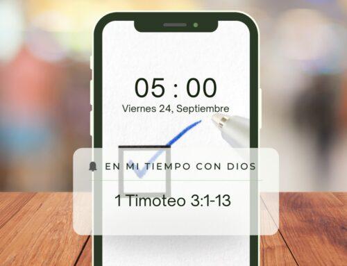 En mi tiempo con Dios de hoy. 1 Timoteo 3: 1-13