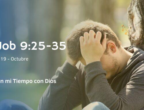 En mi tiempo con Dios de hoy. Job 9: 25- 35